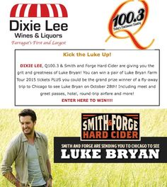 Luke Bryan Farm Tour, Smith & Forge Hard Cider, Dixie Lee and Q100.3. Enter to Win!