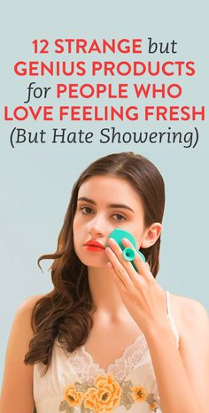 12 Strange But Genius Products For People Who Love Feeling Fresh (But Hate Showering)
