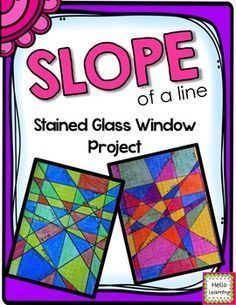 Slope Stained Glass Window Project- students can show what they know with a fun… Algebra Activities, Maths Algebra, Math Resources, Homeschooling Resources, School Resources, Math Teacher, Math Classroom, Teaching Math, Teaching Ideas