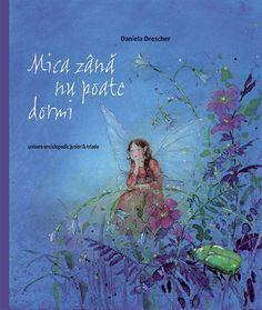 Mica zana nu poate dormi - Daniela Drescher: Varsta: O poveste magică despre… Film Books, Book Club Books, New Books, Illustrator, Waldorf Crafts, Midsummer Nights Dream, Thing 1, Book Crafts, Craft Books