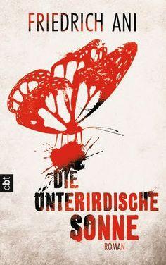 """Merlins Bücherkiste: Rezension zu """"Die unterirdische Sonne"""" von Friedrich Ani"""