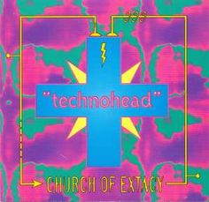Church Of Extacy - Technohead (1993) download: http://gabber.od.ua/music/3160