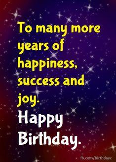 Happy Birthday Wishes Cards - Wishes - Birthday Greeting Happy Birthday Wishes Cards, Birthday Greeting Cards, Joy, Happy Birthday Greeting Cards, Anniversary Greeting Cards, Glee, Being Happy, Happiness