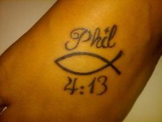Philippians 4:13 I can do all things through christ who strengthens me!