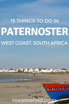 15 things to do in Paternoster on the West Coast - Roxanne Reid South Africa Beach, Visit South Africa, Slow Travel, Travel Plan, Travel Hacks, Cape Town Tourism, All About Africa, South Afrika, West Coast Road Trip