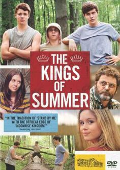 The Kings of Summer- pick it up at redbox