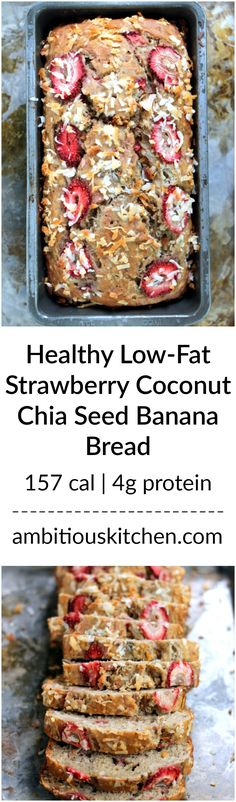A healthy banana bread made with greek yogurt and packed with strawberries, coconut, and chia seeds.