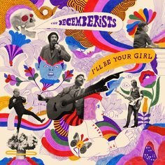 The Decemberists - I'll Be Your Girl.