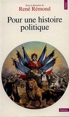 Pour une histoire politique / sous la direction de René Rémond http://encore.fama.us.es/iii/encore/record/C__Rb2547103?lang=spi