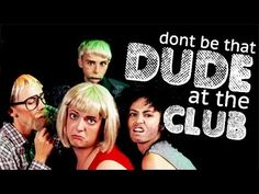 Don't Be That Dude in the Club!
