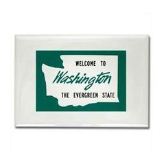 Welcome to Washington, the Evergreen State