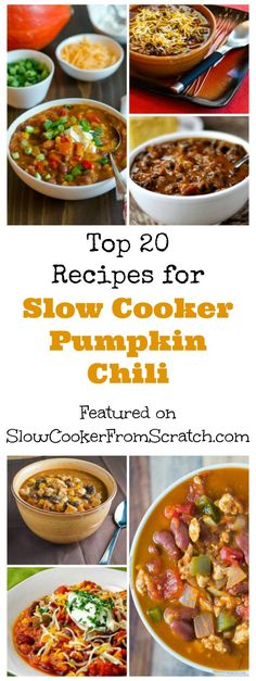 Slow Cooker Pumpkin Chili is the perfect dinner for Halloween Night, and here are the Top 20 Recipes for Slow Cooker Pumpkin Chili featured on Slow Cooker from Scratch! [found on SlowCookerFromScratch.com]: