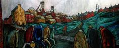 An image of mining artist, Tom McGuinness's paining called 'Pit Village' Coal Mining, Famous Artists, Hungary, Painters, Yorkshire, Duke, Industrial, Landscape, History