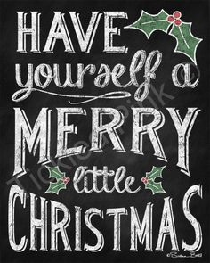 Have Yourself a Merry Little Christmas. Cute idea for a sign.