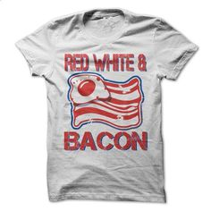 Red White and Bacon American T-Shirt - #bridesmaid gift #hoodie dress