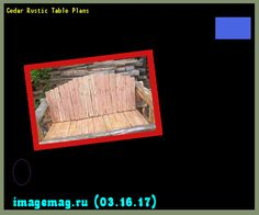 Cedar Rustic Table Plans 113536 - The Best Image Search