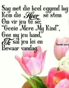 Sag Good Morning Good Night, Good Morning Wishes, Day Wishes, Pray Quotes, Qoutes, Lekker Dag, Evening Greetings, Afrikaanse Quotes, Goeie Nag