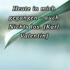 Zitate & Sprüche Political Songs, Karl Valentin, Bad Songs, Karate, Literature, Poems, Singing, German, Politics