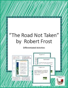 a look at the road taken by robert frost This is a personal favorite a simple yet iconic reflection on a major, life-changing shift in one's life this masterpiece of robert frost is always a source.