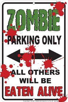 "Metal Parking Sign - 8"" x 12"" Zombie Parking Only Flagline http://www.amazon.com/dp/B00A83RCBO/ref=cm_sw_r_pi_dp_iyCcub0WSCN4D"