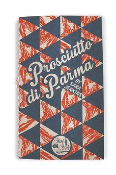 Short Stacks Magazine - VOL 14 - PROSCIUTTO DI PARMA (BY SARA JENKINS)