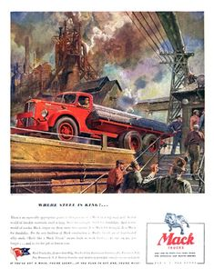 Mack Trucks Ad (November, 1943): Where Steel is King!... - Illustrated by Peter Helck