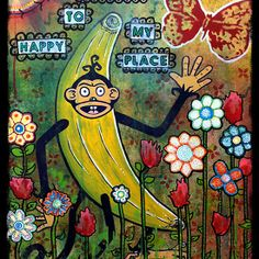 Welcome To My Happy Place Mixed Media. Available as cards, canvases, posters and prints!