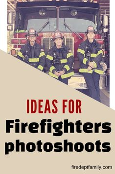 lots of great ideas for firefighter pictures, from family to individuals.