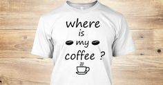 Discover Tshirtdesigner   Coffee T-Shirt from TshirtDesigner Store, a custom product made just for you by Teespring. With world-class production and customer support, your satisfaction is guaranteed.