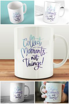Collect Moments Not Things Quote Mug  #prandski #quotemug #muglife #muglove #inspirationalmugs #movtivationalmug