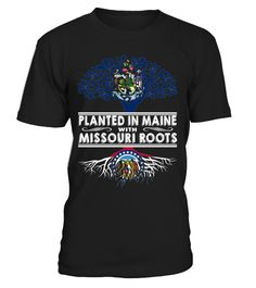 Planted in Maine with Missouri Roots State T-Shirt #PlantedInMaine