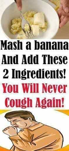 Mash a banana and add these 2 ingredients! You will never cough again!
