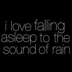 falling asleep to the sound of rain