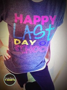 Teacher T-Shirts Celebrates The Last Day of School