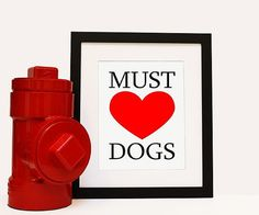 MUST Love DOGS DOG Lover Instant Download by HappyDogHydrants