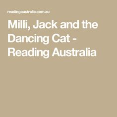 Milli, Jack and the Dancing Cat - Reading Australia