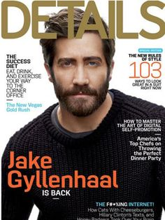 Jake Gyllenhaal on cover of Details. Not feeling the beard.