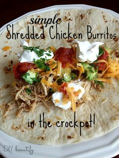 DIY beautify: Chicken Burritos (in the Crock Pot)
