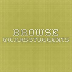 Browse - KickassTorrents