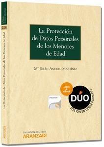 La protección de datos personales de los menores de edad / Mª Belén Andreu Martínez.  Aranzadi, 2014.