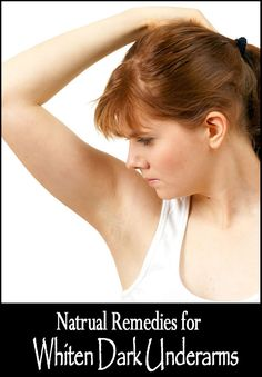 Home Remedies for Dark Underarms. Few simple, safe and easy remedies you can try at the comfort of your home.