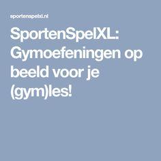 SportenSpelXL: Gymoefeningen op beeld voor je (gym)les!