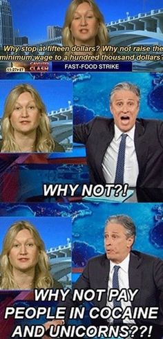 John Stewart why not pay people in unicorns