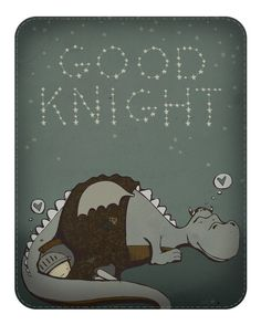 Any knight can conquer his enemy with the sword. Only a good knight can defeat a dragon with love.
