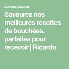 Savourez nos meilleures recettes de bouchées, parfaites pour recevoir | Ricardo