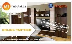 NOVÝ ONLINE PARTNER  MT-NÁBYTEK.CZ - E-SHOP  Jsme e-shop č. 1 s nábytkem na českém i slovenském internetu.  Máme pro vás kvalitní produkty za jedinečné ceny a služby, jaké vám jinde neposkytnou.  V naší nabídce najdete tisíce výrobků v nespočtu materiálových a barevných variant.  Každý zájemce o lepší bydlení si u nás zkrátka vybere to své.  >>http://www.singulis.cz/pages/obchodnik.aspx?cla_id=52021<<
