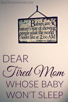Dear tired mom whose baby won't sleep -