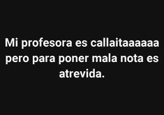 Crazy Quotes, Funny Quotes, Funny Memes, Jokes, Spanish Memes, Spanish Quotes, Spanish Sentences, Class Memes, Book Memes
