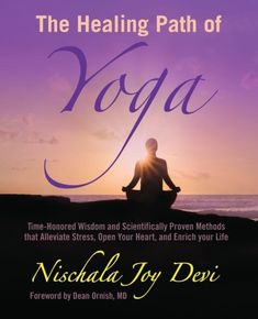 The Healing Path of Yoga: Time-Honored Wisdom and Scientifically Proven Methods that Alleviate Stress, Open Your Heart, and Enrich your Life Acute Disease, Dean Ornish, Yoga Books, Heart Disease, Date, Your Life, Your Heart, This Book, Cancer