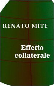 Effetto collaterale - La prima storia riservata ai Lettori Sbircianti - http://www.renatomite.it/it/opere/riservate